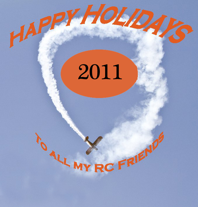 Happy Holidays to all my RC Friends