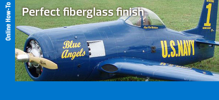 How to create a perfect fiberglass finish