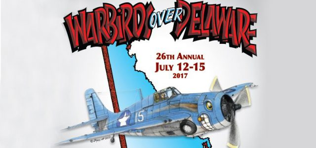 Get Ready — The 2017 Warbirds over Delaware is Just Around the Corner