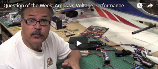 Video Question of the Week: Amps or Volts? What's more important for my RCmodel airplane